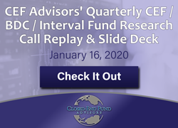 CEF Advisors' Quarterly CEF / BDC / Interval Fund Research Call Replay & Slide Deck